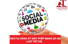 Xin giấy phép mạng xã hội nhanh nhất, giá rẻ