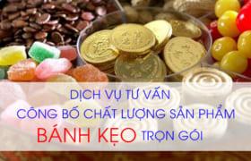 Thủ tục công bố tiêu chuẩn chất lượng bánh kẹo sản xuất trong nước, nhập khẩu