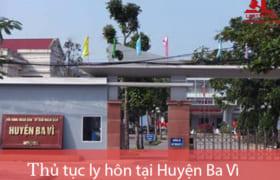 Thủ tục ly hôn thuận tình & đơn phương tại TAND huyện Ba Vì