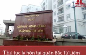 Thủ tục ly hôn thuận tình & đơn phương tại TAND quận Bắc Từ Liêm