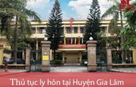 Thủ tục ly hôn thuận tình & đơn phương tại TAND huyện Gia Lâm
