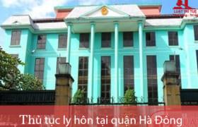 Thủ tục ly hôn thuận tình & đơn phương tại TAND quận Hà Đông
