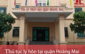 Thủ tục ly hôn thuận tình & đơn phương tại TAND quận Hoàng Mai