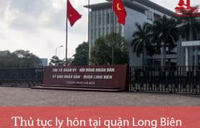 Thủ tục ly hôn thuận tình & đơn phương tại TAND quận Long Biên