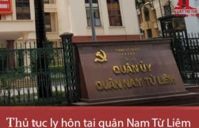 Thủ tục ly hôn thuận tình & đơn phương tại TAND quận Nam Từ Liêm