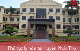 Thủ tục ly hôn thuận tình & đơn phương tại TAND huyện Phúc Thọ
